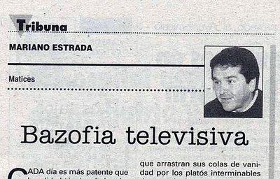 Tribuna, Matices, Bazofia televisiva