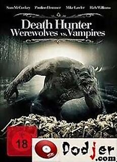 Death Hunter - Werewolves vs. Vampires